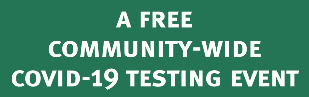 A Free Community-Wide Covid-19 Testing Event